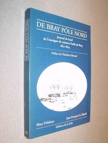 DE BRAY Pôle Nord journal de bord: DELAHAYE (Mary) ,