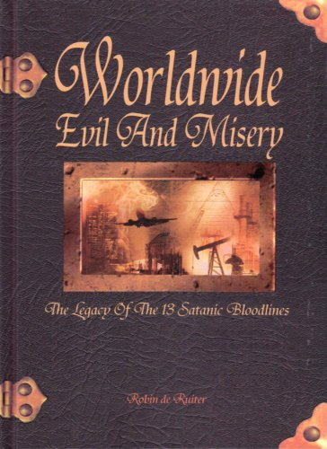 9789080162389: Worldwide Evil and Misery - The Legacy of the 12 Satanic Bloodlines