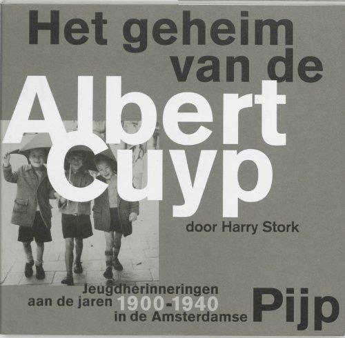 Het geheim van de Albert Cuyp. Jeugdherinneringen aan de jaren 1900-1940 in de Amsterdamse Pijp.: ...