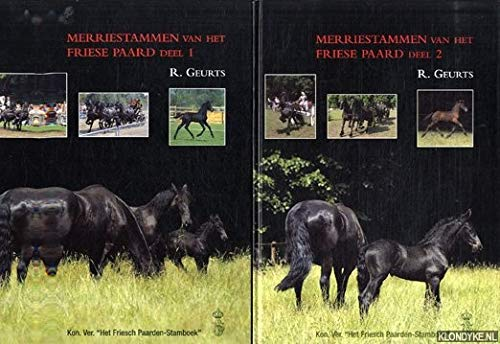 Mirriestammen Van Het Friese Paard Deel 1 & 2: Geurts, R.