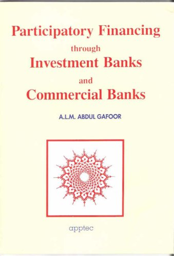 Participatory Financing Through Investment Banks and Commercial: A.L.M.Abdul Gafoor
