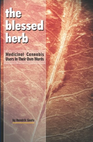 9789080296138: The Blessed Herb: Medicinal Cannabis users in Their Own Words