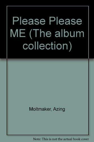 Please Please ME (The album collection): Moltmaker, Azing
