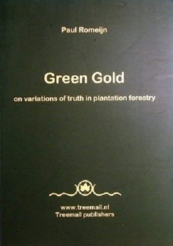 9789080444331: Green Gold: On Variations of Truth in Plantation Forestry