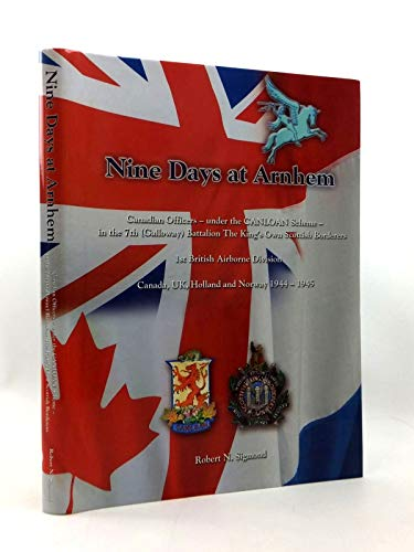 Nine Days at Arnhem. Canadian Officers -: Sigmond, Robert N.