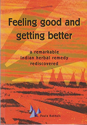 9789080495913: Feeling Good and Getting Better ---- A Remarkable Indian Herbal Remedy Rediscovered.