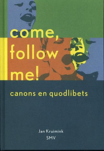 9789080497184: Come, follow me!: canons en quodlibets