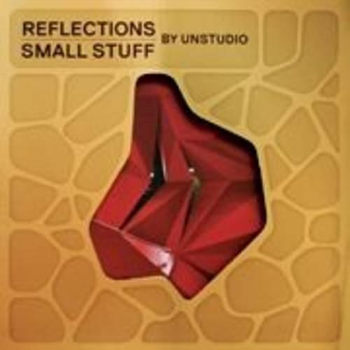 9789080518841: Reflections/Small Stuff Unstudio