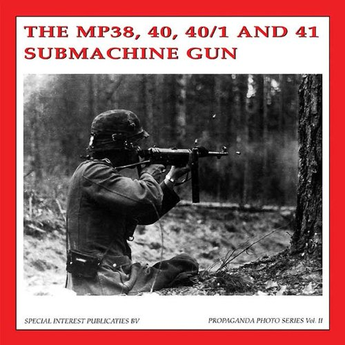 9789080558328: MP38, 40, 40/1 and 41 Submachinegun (The Propaganda Photo Series)