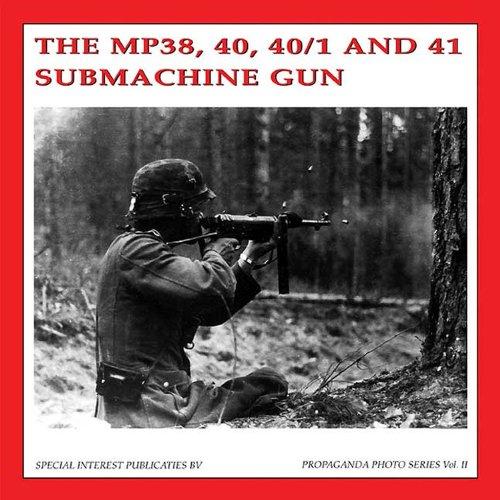 MP38, 40, 40/1 and 41 Submachinegun (The: Martens, Bas, de