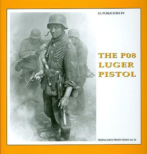 The P08 Luger Pistol (Hardback): Guus De Vries,