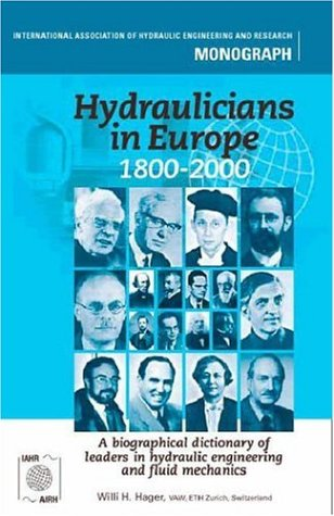 9789080564954: Hydraulicians in Europe 1800-2000: A Biographical Dictionary of Leaders in Hydraulic Engineering and Fluid Mechanics