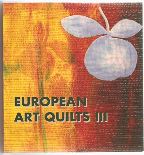 9789080652323: European Art Quilts III