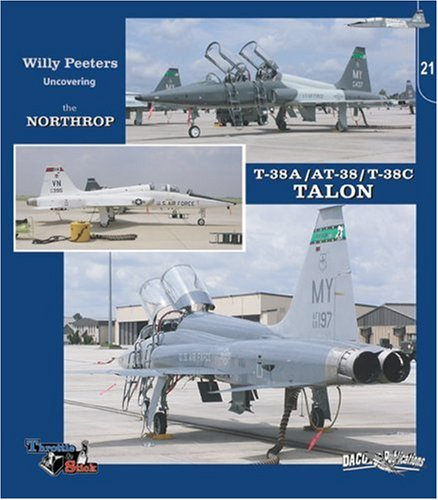 9789080674745: Uncovering the Northrop's T-38A / AT-38 / T-38C Talon, No. 21