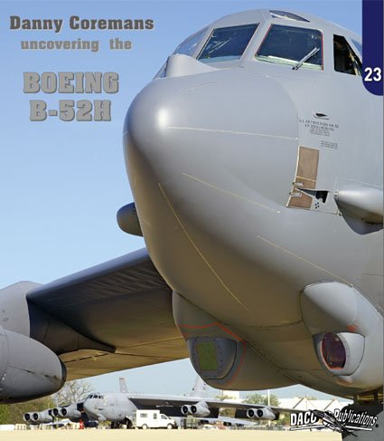 9789080674783: Uncovering the Boeing B-52H Stratofortress (No. 23)