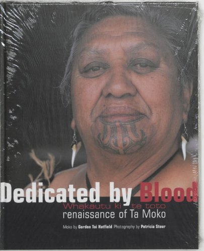 Dedicated by blood Whakautu ki te toto -renaissance of Ta Moko: Hatfield,Gordon Toi