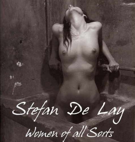 Women of All Sorts Nudes Portraits black and white photography: De Lay, Stefan