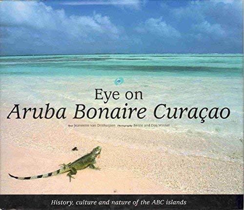 EYE ON ARUBA BONAIRE CURACAO History, Culture