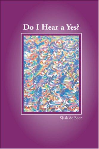 Do I Hear a Yes?: de Boer, Sjaak