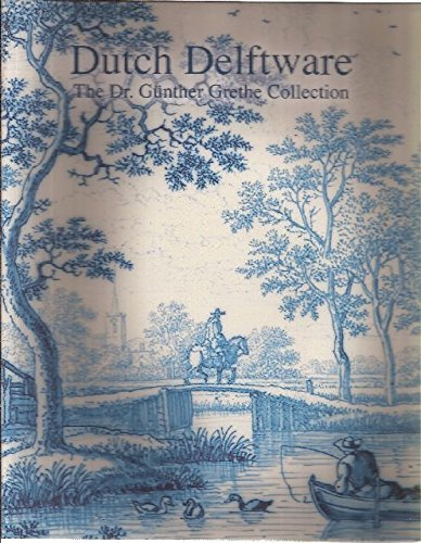 9789080810822: Dutch Delftware The Dr. Gunther Grethe Collection and other recent acquistitions