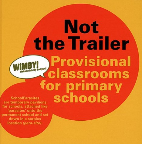 Not the Trailer: Provisional Classrooms for