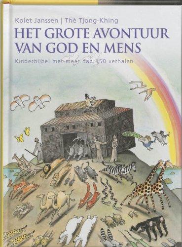 Het grote avontuur van God en mens. Kinderbijbel met meer dan 150 Verhalen - Janssen, Kolet en Tjong-Khing, Thé
