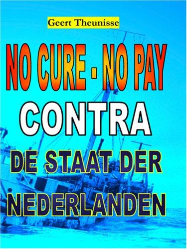 9789080838635: No cure - no pay contra de Staat der Nederlanden (Dutch Edition)