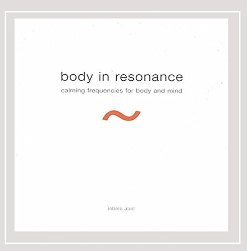 9789080894013: Body in Resonance