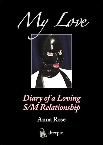My Love - Diary of a Loving: Anna Rose