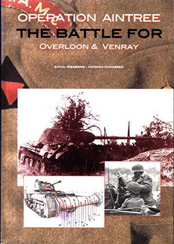 9789080933910: Operation Aintree, the Battle for Overloon and Venray: September - October 1944
