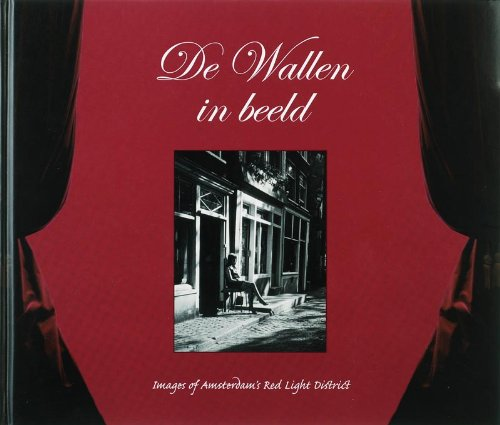 9789081023818: De Wallen in Beeld/Images of Amsterdam,S Red Light District