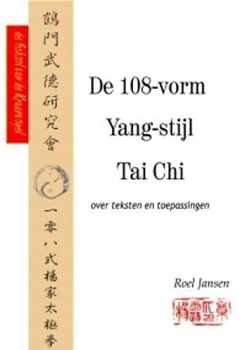 9789081058025: De 108-vorm Yang-stijl Tai Chi: over teksten en toepassingen