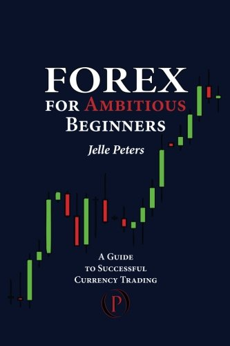 9789081082143: Forex for Ambitious Beginners