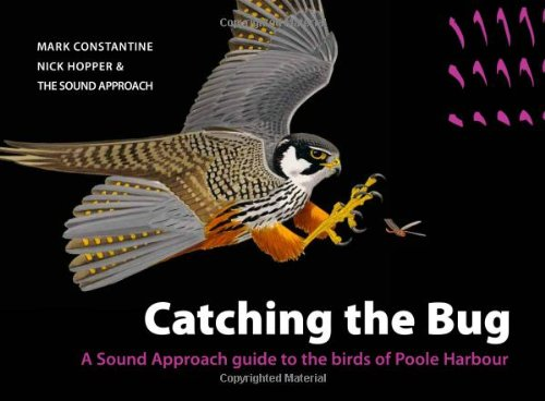9789081093309: Catching the Bug: A Sound Approach Guide to the Birds of Poole Harbour