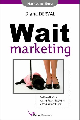 9789081184014: Wait Marketing: Communicate at the Right Moment at the Right Place