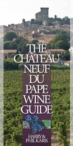 The Chateauneuf-du-Pape Wine Guide - Harry Karis; Phil Karis