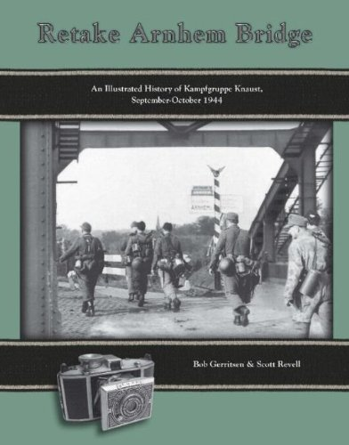 9789081270335: Retake Arnhem Bridge: An Illustrated History of the Kampfgruppe Knaust September to October 1944