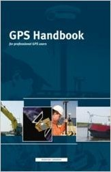 9789081275415: The GPS Handbook for Professional GPS Users
