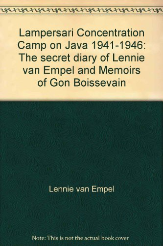 9789081287715: Lampersari Concentration Camp on Java 1941-1946: The secret diary of Lennie van Empel and Memoirs of Gon Boissevain