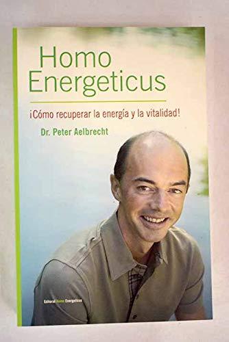9789081338219: HOMO ENERGETICUS cómo recuperar la energía y la vitalidad