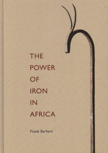 9789081385800: Frank Eerhart  The Power Of Iron In Africa