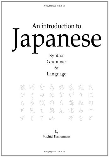 9789081507110: An introduction to Japanese - Syntax, Grammar & Language