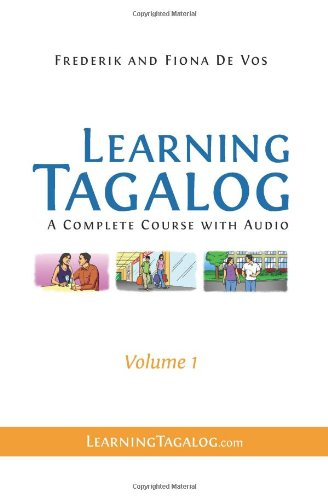 9789081513555: Learning Tagalog: A Complete Course with Audio, Volume 1 (audio sold separately on LearningTagalog.com)
