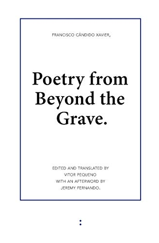 Poetry from Beyond the Grave (Paperback): Francisco Candido Xavier
