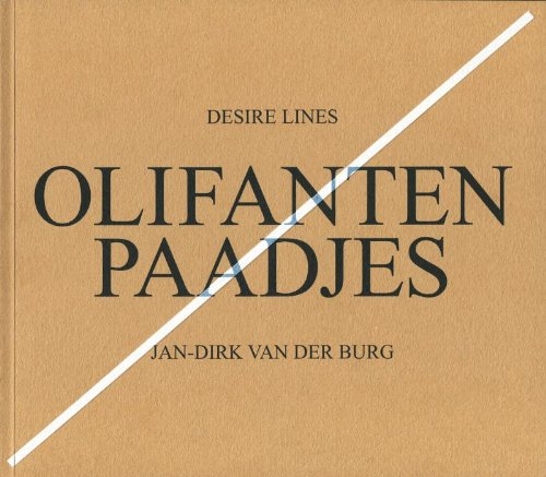 Desire Lines / Olifantenpaadjes: Burg, Jan-Dirk van