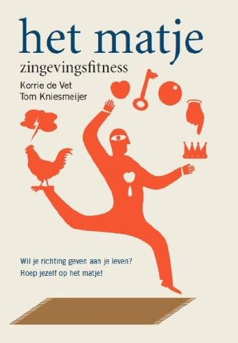 Het matje: zingevings fitness: Korrie de Vet; Tom Kniesmeijer