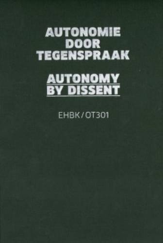 Autonomy By Dissent - EHBK/ot301: Frank Keizer Ed.