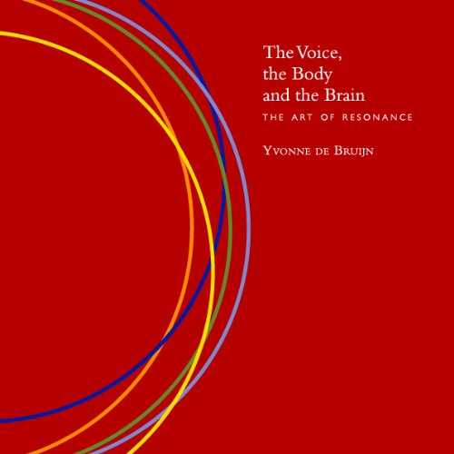 9789081895804: The Voice, the Body and the Brain - The Art of Resonance