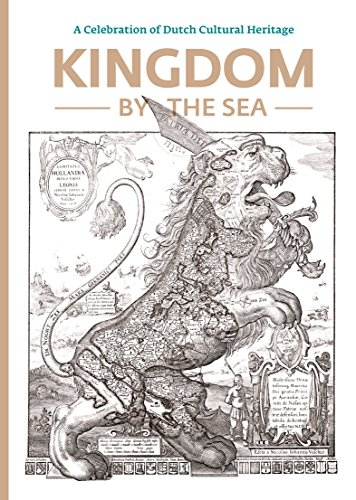 9789081905640: Kingdom by the Sea: a Celebration of Dutch cultural heritage (Little Kingdom by the Sea)