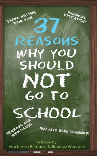 9789081945219: 37 Reasons Why You Should Not Go to School
